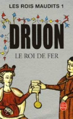 Maurice Druon - Les Rois Maudits 1: Le Roi de Fer