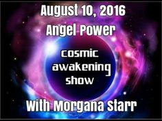 Angel Power With Morgana Starr The Cosmic Awakening Show : In5D Esoteric, Metaphysical, and Spiritual Database