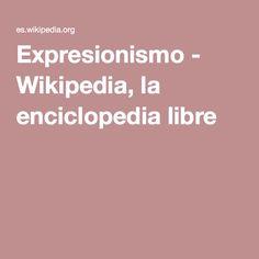 Expresionismo - Wikipedia, la enciclopedia libre