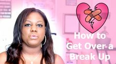 #Search the #video how to #get over a #breakup