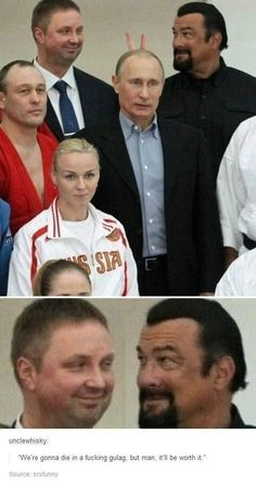 Geek Discover actor Steven Seagal and Russian President Vladimir Putin are. - Memes For Funny Steven Seagal Memes Humor Funny Memes Jokes Meme Meme Funny Gifs Funny Cute The Funny Hilarious All Meme, Stupid Funny Memes, Funny Relatable Memes, Funny Posts, Funny Gifs, Steven Seagal, Really Funny, Funny Cute, The Funny