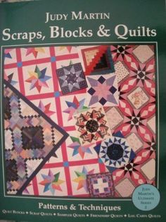 Scraps, Blocks and Quilts: Patterns and Techniques (Judy Martin's ultimate series) by Judy Martin,http://www.amazon.com/dp/0929589017/ref=cm_sw_r_pi_dp_rmk5sb16T6ZTFPW5