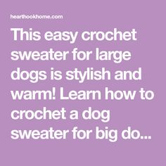 Easy Crochet Dog Sweater for Large, X Large, and XX Large Dogs This easy crochet sweater for large dogs is stylish and warm! Learn how to crochet a dog sweater for big dogs using this free crochet pattern. Crochet Dog Sweater Free Pattern, Crochet Dog Patterns, Sewing Patterns, Large Dog Sweaters, Pet Sweaters, Learn To Crochet, Easy Crochet, Free Crochet, Crochet Shawls And Wraps