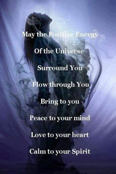"Divine Spark: ""May the Positive Energy of the Universe surround you, flow through you, bring to you peace to your mind, love to your heart, calm to your Spirit. The Words, Spiritual Awakening, Spiritual Quotes, Wiccan Quotes, Metaphysical Quotes, Spiritual Prayers, Spiritual Advisor, Spiritual Practices, Spiritual Growth"