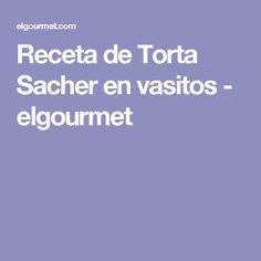 Receta de Torta Sacher en vasitos - elgourmet