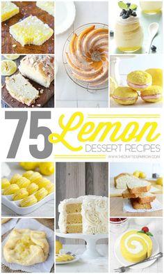 75 Lemon Dessert Recipes - Lemon cake to lemon macaroons, everything lemon flavored and sweet