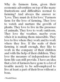 why do farmers farm - Wendell Berry // yesyesyes
