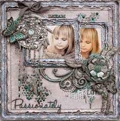 'Passionately' Layout. A feast for your eyes by Rachelle Sigurdson for Dusty Attic Blog -Wendy Schultz ~ Mixed Media.