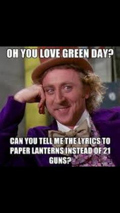 I love true green day fan memes. I am so proud to be a true fan! ~Whatsername
