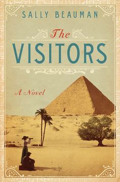"""Amanda's Pick of the Day: """"The Visitors"""" by Sally Beauman, a beautifully written and epic story of love, regret and secrets, set against the haunting, troubled background of 1920s Egypt; blending fact and fiction to tell the story of the discovery of Tutankhamun's tomb, on sale July 1."""