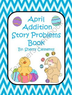 Addition Story Problems Book (April) from Dr. Clements' Kindergarten on TeachersNotebook.com -  (27 pages)  - Addition Story Problems Book (April)