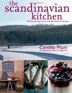 The Scandinavian Kitchen: Over 100 Essential Ingredients with 200 Authentic Receipes by Camilla Plum, http://www.amazon.co.uk/dp/1906868476/ref=cm_sw_r_pi_dp_bx3Jtb0HHTTKQ