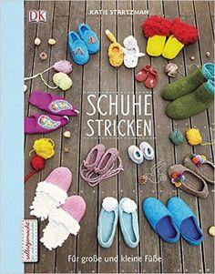 Schuhe stricken: Für große und kleine Füße: Amazon.de: Katie Startzman: Bücher