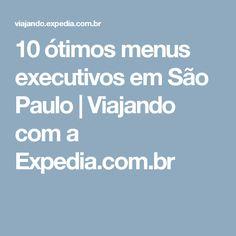 10 ótimos menus executivos em São Paulo | Viajando com a Expedia.com.br