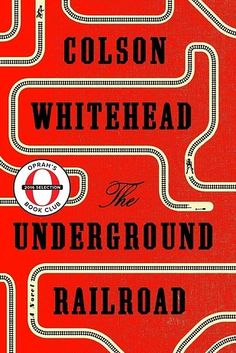 And the newest 2016 selection is no exception: The Underground Railroad by Colson Whitehead is a powerful novel about a…