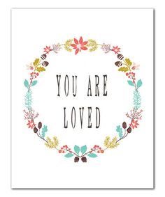 Because I really want you to believe this. :: 'You Are Loved' Print