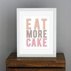 Retro Typography Art Print  Eat More Cake  kitchen by CisforColor, $17.75