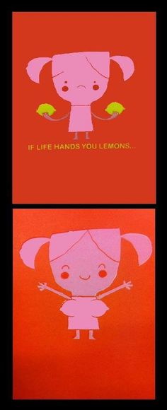 if life hands you lemons :D Actually found this as a getting card! Best cheer up card ever!