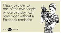 Without Facebook Reminders - Funny Happy Birthday Picture