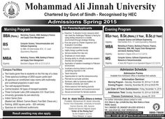Mohammad Ali Jinnah University Admissions Fall 2014 Mohammad Ali Jinnah University has announces Admissions for Fall 2014 For Morning Class in BBA ,BS & MBA Programs and Last date to apply Frid...