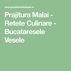 Prajitura Malai - Retete Culinare - Bucataresele Vesele