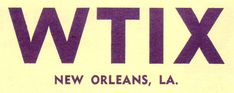 WTIX - AM 690 from the Golden Years of AM Radio - now an FM station in New Orleans