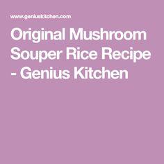 Original Mushroom Souper Rice Recipe - Genius Kitchen