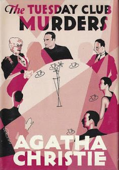The Tuesday Club Murders by Agatha Christie. Published in the UK as The Thirteen Problems.