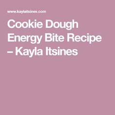 Cookie Dough Energy Bite Recipe – Kayla Itsines