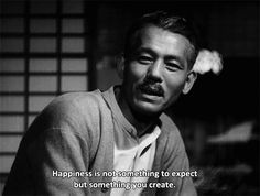 "Chishu Ryu in 晩春   [tr. Late Spring] by Yasujiro Ozu, 1949  ""Happiness is not something to expect but something you create."""
