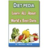 DietPedia: Find Perfect Diet , All About the Best Diets Today and Their Recipes! (Kindle Edition)By Anna Rennow