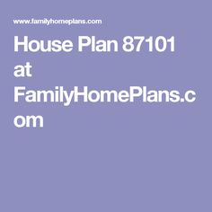 House Plan 87101 at FamilyHomePlans.com