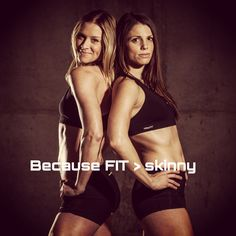 Strong is the New Skinny Campaign.... That's my girl Robyn on the Left...one hot and fit lady!! So proud of her!!