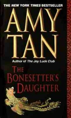 The Bonesetter's Daughter, Amy Tan (September 2015)