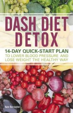 DASH Diet Detox : Quick-Start Plan to Lower Blood Pressure and Lose Weight the Healthy Way by Kate Barrington Paperback) for sale online Week Detox Diet, Detox Diet Drinks, Natural Detox Drinks, Detox Diet Plan, Fat Burning Detox Drinks, Cleanse Detox, Body Detox, Detox Juices, Juice Cleanse