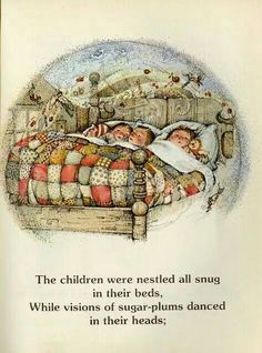 The children were nestled all snug.....