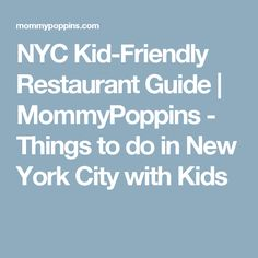 NYC Kid-Friendly Restaurant Guide | MommyPoppins - Things to do in New York City with Kids