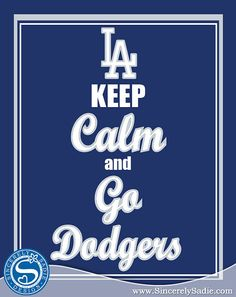 Los Angeles Dodgers Keep Calm and Go by SincerelySadieDesign, $10.95