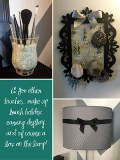 A few other details... make up brush holder, earring holder from a one dollar frame, and add a simple bow to the lamp.