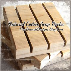 Check out this item in my Etsy shop https://www.etsy.com/listing/231332247/300-standard-cedar-soap-decks