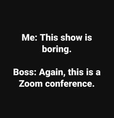 Social Distancing Work From Home Zoom Meme Funny Shit, Haha Funny, Funny Jokes, Funny Stuff, Sarcastic Quotes, Sarcastic Work Humor, Work Humor Quotes, Funny Quotes About Work, Work Jokes