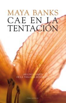 Maya Banks - Serie Trilogía Rendición 02 - Cae en la tentación
