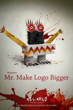 """Mr Make the logo bigger"" In Advert Posters, Clients Reimagined As Scary Monsters from my worst nightmares :D"