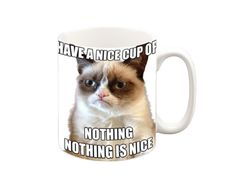 """Grumpy Cat Mug"" We will put the image on both sides of the mug or you can request a custom message for on the other side of the mug. A ceramic Microwave and dishwasher safe :) All our mugs are printed in our design studio in the UK. Grumpy Cat Mug, Grumpy Cat Humor, Funny Mugs, Funny Gifts, Cat Cookie Jar, Cookie Jars, Cat Coffee Mug, Gifts Under 10, Fun Cup"