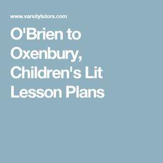 O'Brien to Oxenbury, Children's Lit Lesson Plans