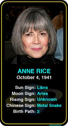 Celeb #Libra birthdays: Anne Rice's astrology info! Sign up here to see more: www.astroconnects.com #astrology #horoscope #zodiac #birthchart #natalchart #annerice