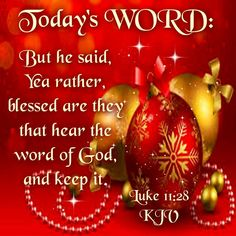 LUKE 11:28... This Season of Celebrating Christ's Birth, Gives Us The Renewed Hope We Only Have In Him. ️Blessings & Love To Each One Of You❤️ Vickie⭐️