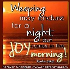 Psalm 30:5 Joy comes in the morning - Bible Scripture verse ✞ - Christian Quote thought