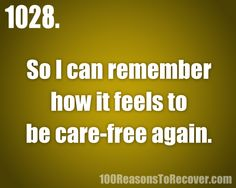 Submitted by:youknow-imnogood Click hereto submit your own reason to recover. Reasons can be about recovery from anything and they can be anonymous.