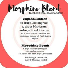 Morphine bomb recipe using lemongrass, marjoram and frankincense. Used to relieve pain